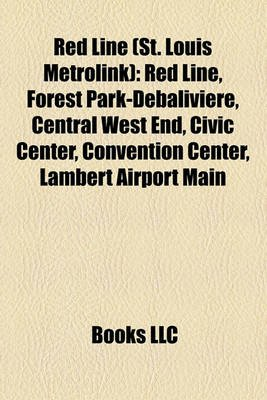 Red Line (St. Louis Metrolink) - Red Line, Forest Park-Debaliviere, Central West End, Civic Center, Convention Center, Lambert...