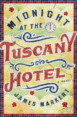 Midnight at the Tuscany Hotel (Paperback): James Markert