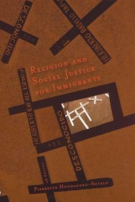 Religion and Social Justice for Immigrants (Paperback): Pierrette A. Hondagneu-Sotelo