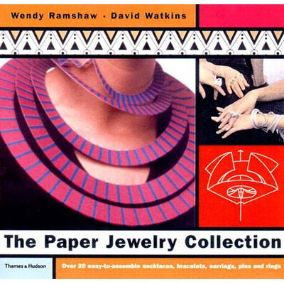 The Paper Jewelry Collection - Easy to Wear and Ready to Make Pop Out Artwear: High-Fashion Necklaces, Earrings, Bracelets,...