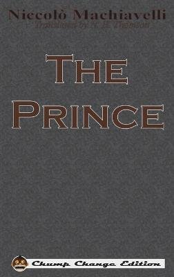 The Prince (Chump Change Edition) (Hardcover): Niccolo Machiavelli