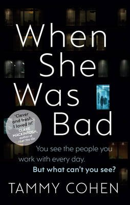 When She Was Bad (Paperback): Tammy Cohen