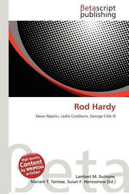 Rod Hardy (Paperback): Lambert M. Surhone, Mariam T. Tennoe, Susan F. Henssonow