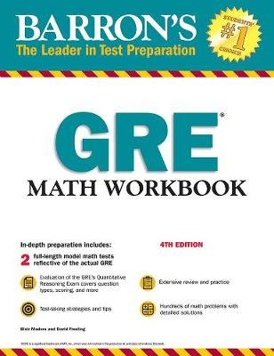 GRE Math Workbook (Paperback, Proprietary, Fourth Edition,): Blair Madore, David Freeling