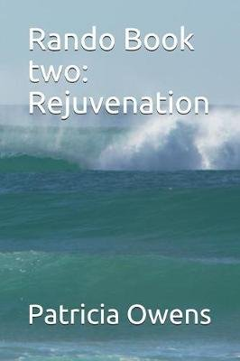 Rando Book Two - Rejuvenation (Paperback): Patricia Owens