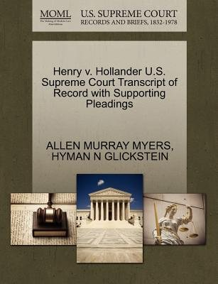 Henry V. Hollander U.S. Supreme Court Transcript of Record with Supporting Pleadings (Paperback): Allen Murray Myers, Hyman N...