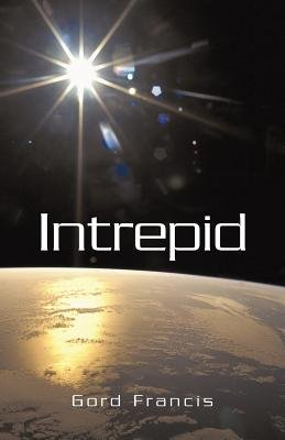 Intrepid (Paperback): Gord Francis