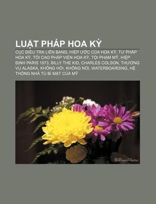 Lu T Phap Hoa K - C C I U Tra Lien Bang, Hi P C C a Hoa K, T Phap Hoa K, T I Cao Phap VI N Hoa K, T I PH M M, Hi P NH Paris...