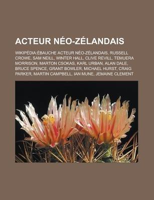 Acteur Neo-Zelandais - Wikipedia: Ebauche Acteur Neo-Zelandais, Russell Crowe, Sam Neill, Winter Hall, Clive Revill, Temuera...