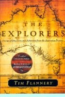 The Explorers - Stories of Discovery and Adventure from the Australian Frontier (Paperback, 1st American ed): Tim Flannery