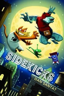 Sidekicks (Paperback): Dan Santat