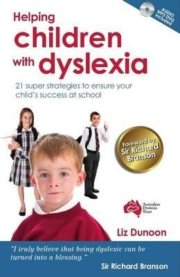 Helping Children with Dyslexia - 21 Super Strategies to Ensure Your Child's Success at School (Paperback): Liz Dunoon