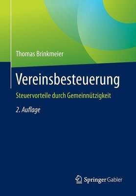 Vereinsbesteuerung - Steuervorteile Durch Gemeinnutzigkeit (German, Paperback, 2nd): Thomas Brinkmeier
