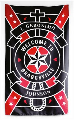 Welcome to Braggsville (Paperback): T. Geronimo Johnson
