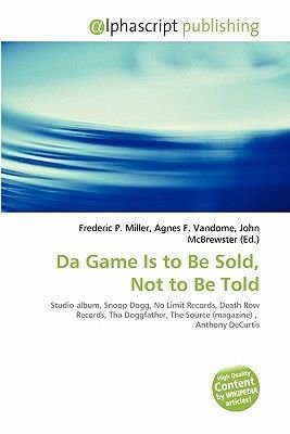 Da Game Is to Be Sold, Not to Be Told (Paperback): Frederic
