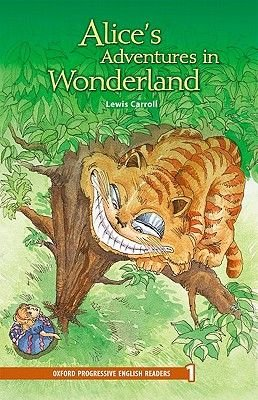 Oxford Progressive English Readers: Grade 1: Alice's Adventures in Wonderland - 1400 Headwords (Paperback): Lewis Carroll