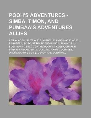 Pooh's Adventures - Simba, Timon, and Pumbaa's Adventures Allies - Abu, Aladdin, Alex, Alice, Anabelle, Anne-Marie,...