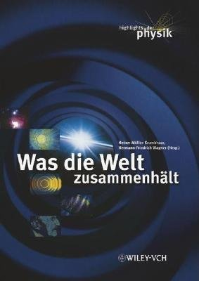 Was Die Welt Zusammenhalt (Hardcover): H. Muller-Krumbhaa