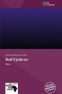 Rolf Fjeldv R (Paperback): Ferdinand Maria Quincy
