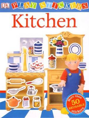 Kitchen - DK Play Stickers (OHP transparencies): Kindersley Dorling