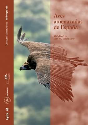 Aves Amenazadas De Espana (Spanish, Paperback): Juan M. Varela, SEO/BirdLife