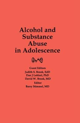 Alcohol and Substance Abuse in Adolescence (Electronic book text): Judith Brook, Barry Stimmel