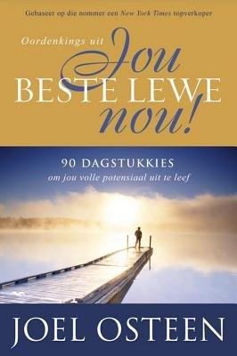 Oordenkings Uit Jou Beste Lewe Nou - 9 Dagstukkies Om Jou Volle Potensiaal Uit Te Leef (Afrikaans, English, Electronic book...