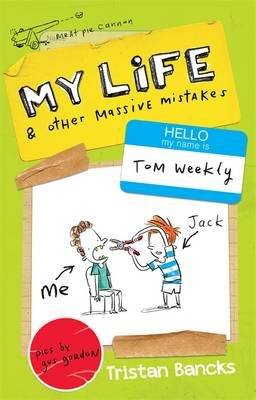 My Life and Other Massive Mistakes (Paperback): Tristan Bancks