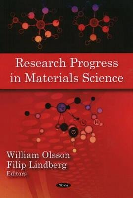 Research Progress in Materials Science (Hardcover): William Olsson, Filip Lindberg