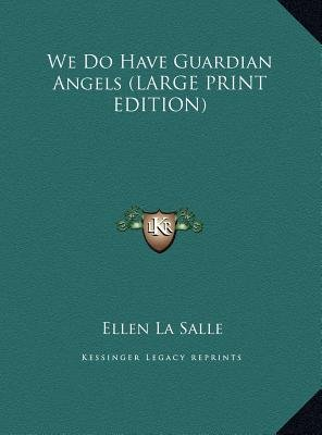 We Do Have Guardian Angels (Large print, Hardcover, large type edition): Ellen Lasalle