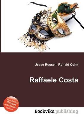 Raffaele Costa (Paperback): Jesse Russell, Ronald Cohn