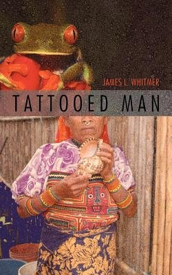 Tattooed Man (Electronic book text): James L. Whitmer