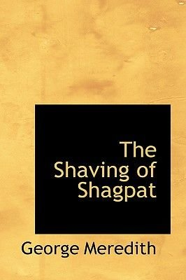 The Shaving of Shagpat (Paperback): George Meredith