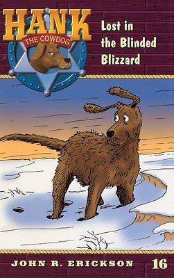 Lost in the Blinded Blizzard (Hardcover, Turtleback Scho): John R Erickson