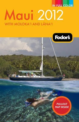Fodor's Maui 2012 (Paperback, 2012): Fodor Travel Publications
