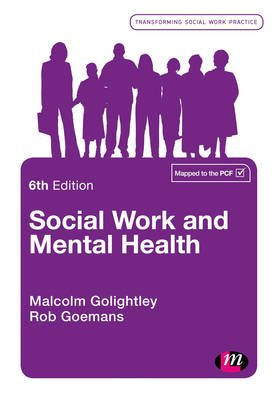 Social Work and Mental Health (Paperback, 6th Revised edition): Malcolm Golightley, Robert Goemans