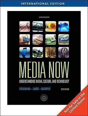Media Now (Paperback, International ed of 2010 update ed): Joseph Straubhaar, Robert Larose