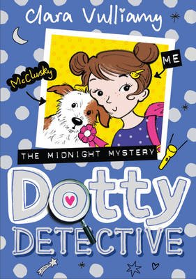 Dotty Detective, 3 - Midnight Mystery (Electronic book text): Clara Vulliamy