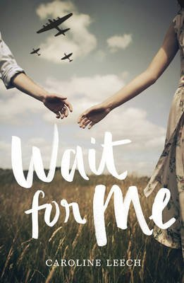 Wait for Me (Paperback): Caroline Leech