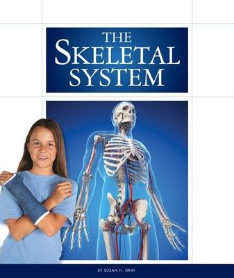 The Skeletal System (Hardcover): Susan H. Gray