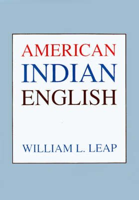 American Indian English (Paperback): William L. Leap