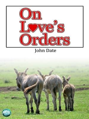 On Love's Orders (Electronic book text): John Date