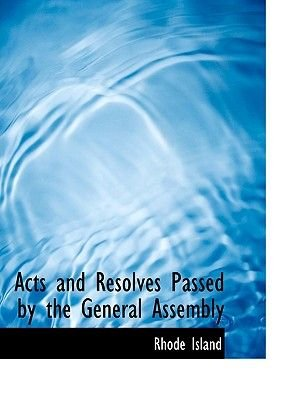 Acts and Resolves Passed by the General Assembly (Large print, Paperback, large type edition): Rhode Island