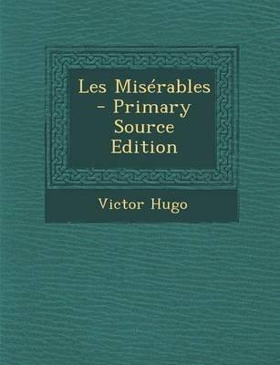 Les Miserables (French, Paperback): Victor Hugo