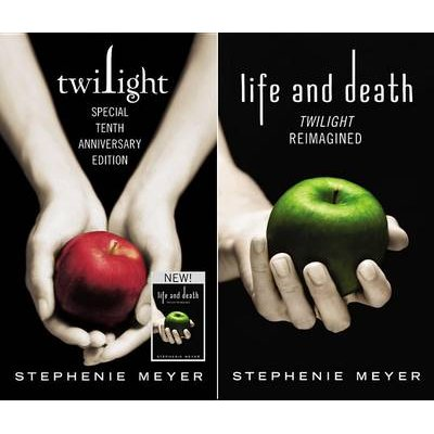 Twilight / Life And Death - Tenth Anniversary Dual Edition (Hardcover): Stephenie Meyer