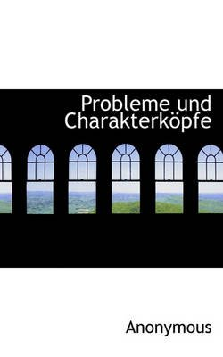 Probleme Und Charakterkopfe (English, German, Hardcover): Anonymous