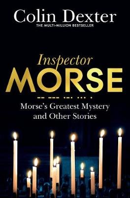 Morse's Greatest Mystery and Other Stories (Paperback, New Edition): Colin Dexter