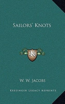 Sailor's Knots (Hardcover): W. W. Jacobs