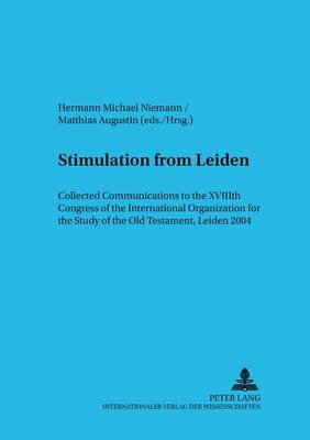 Stimulation from Leiden - Collected Communications to the XVIIIth Congress of the International Organization for the Study of...
