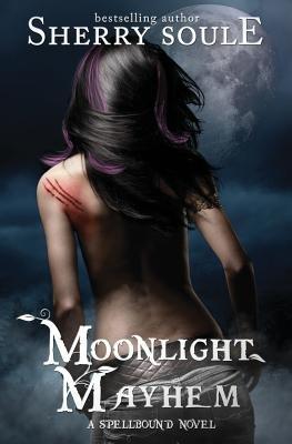 Moonlight Mayhem - Book 3 (Paperback): Sherry Soule